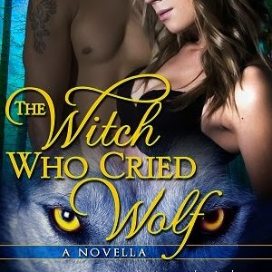 Spotlight: The Witch Who Cried Wolf by Sarah Makela