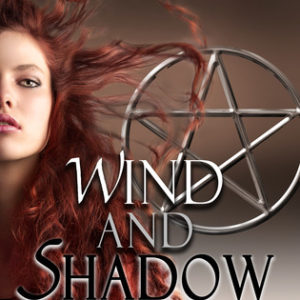 Wind and Shadow by Tori L. Ridgewood