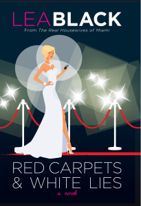 Red Carpets & White Lies by Lea Black
