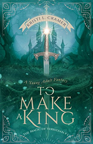 To Make a King by Kristi L. Cramer