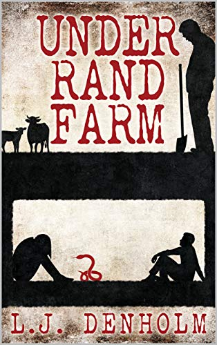 Under Rand Farm by L. J. Denholm